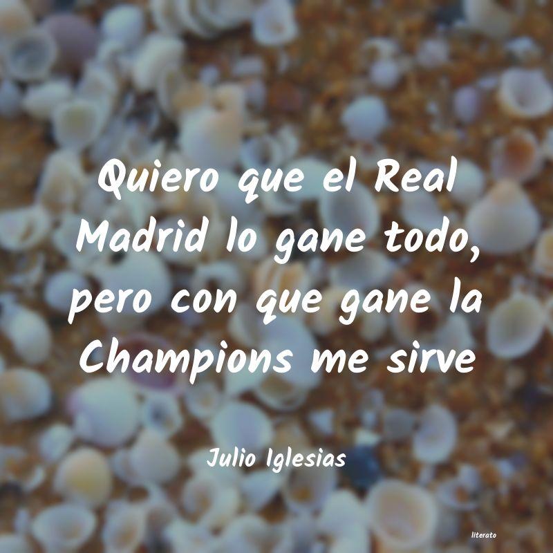 Julio Iglesias Quiero Que El Real Madrid Lo G
