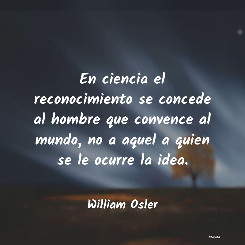 William Osler En Ciencia El Reconocimiento S