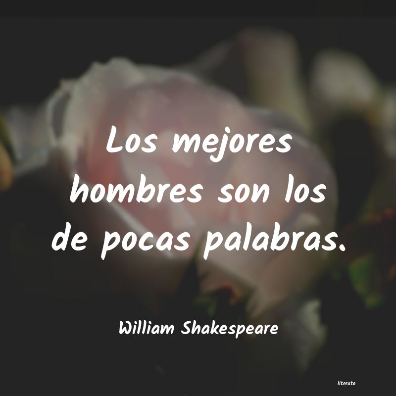 William Shakespeare Los Mejores Hombres Son Los De