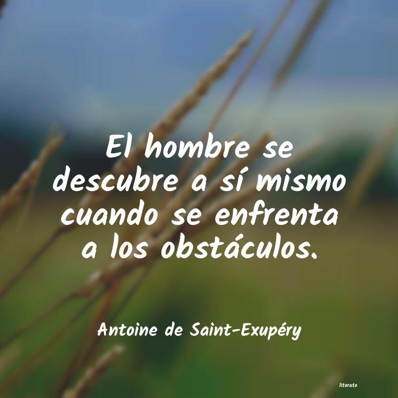 Antoine De Saint Exupéry El Hombre Se Descubre A Sí Mi