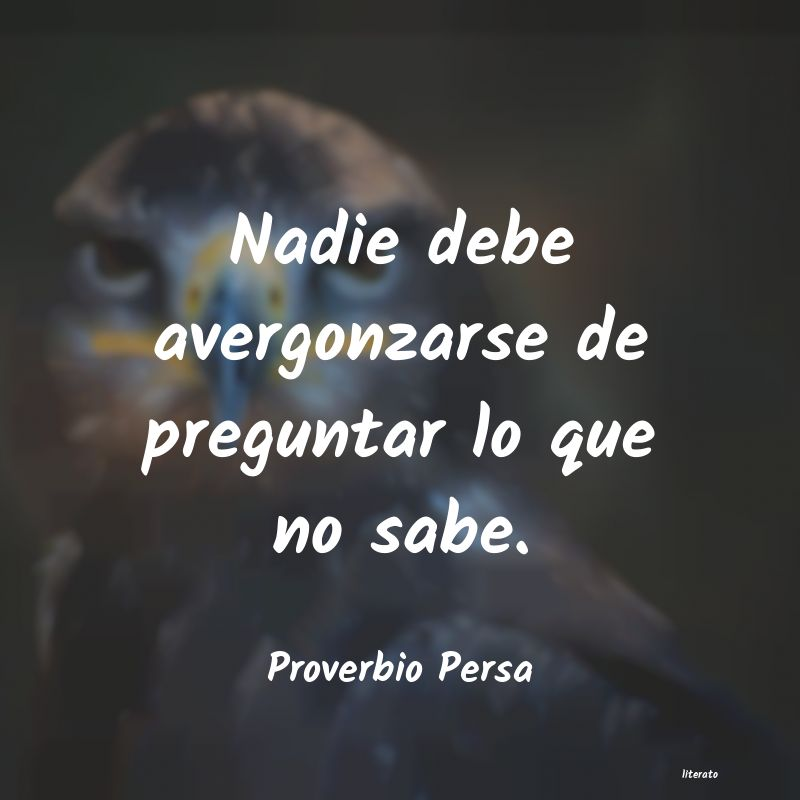 Proverbio Persa Nadie Debe Avergonzarse De Pre