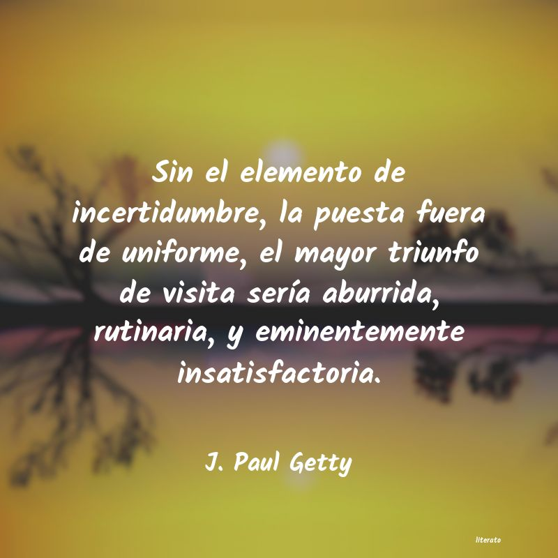 Frases de J. Paul Getty