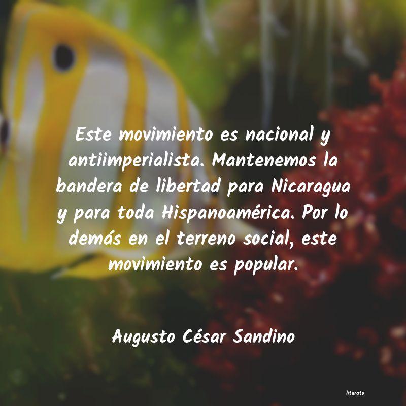 Augusto César Sandino Este Movimiento Es Nacional Y