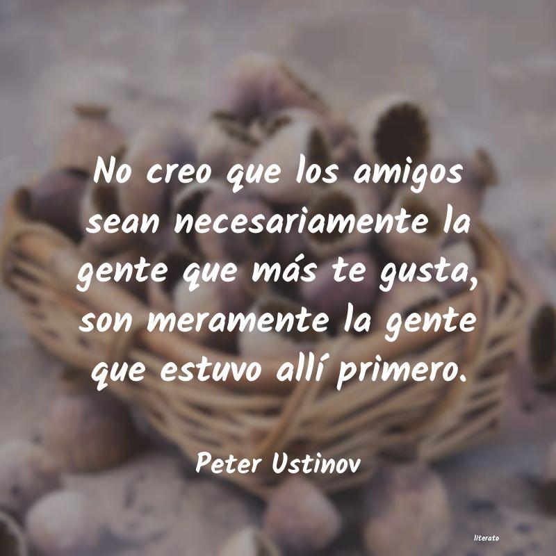 Peter Ustinov No Creo Que Los Amigos Sean Ne
