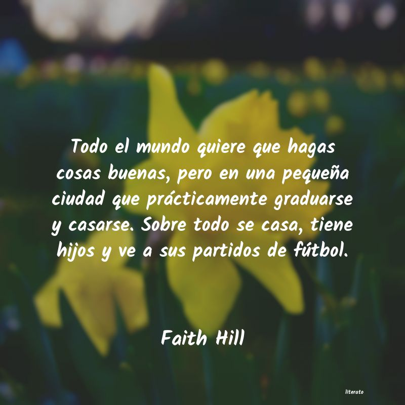 Frases de Faith Hill
