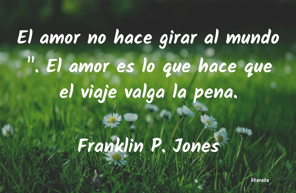 Frases de Franklin P. Jones