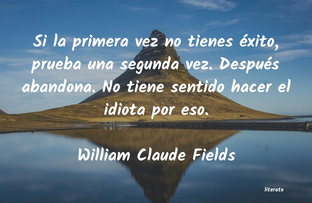 Frases de William Claude Fields