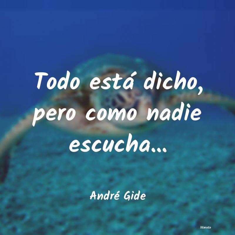 André Gide Todo Está Dicho Pero Como Na