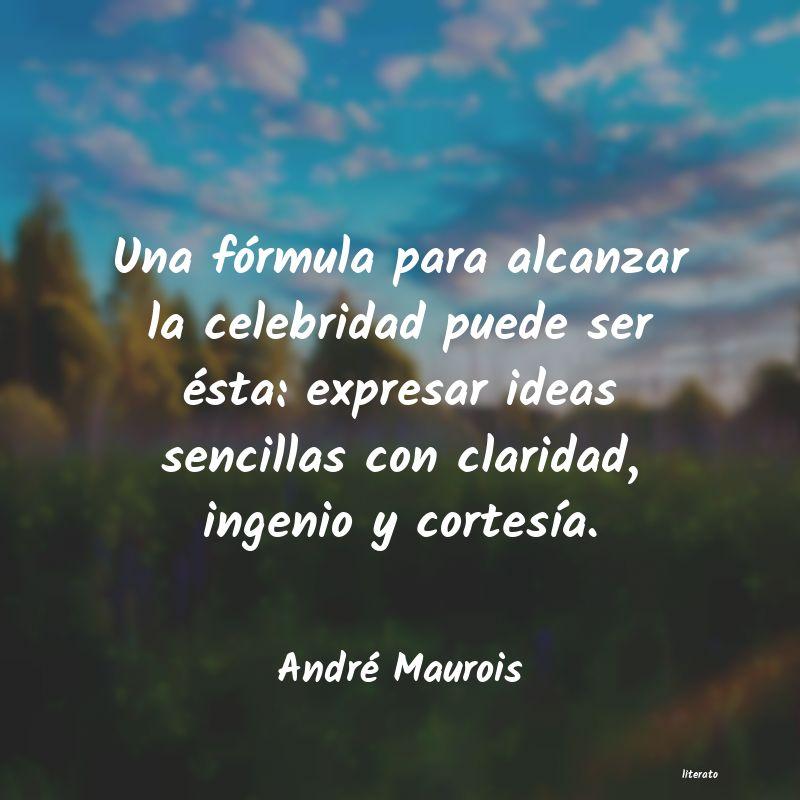 André Maurois Una Fórmula Para Alcanzar La