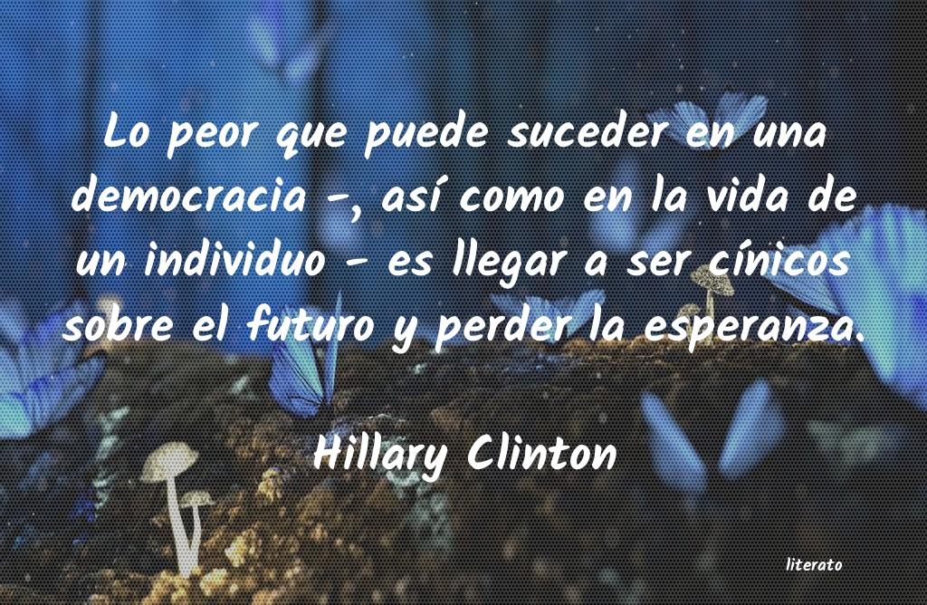Hillary Clinton Lo Peor Que Puede Suceder En U