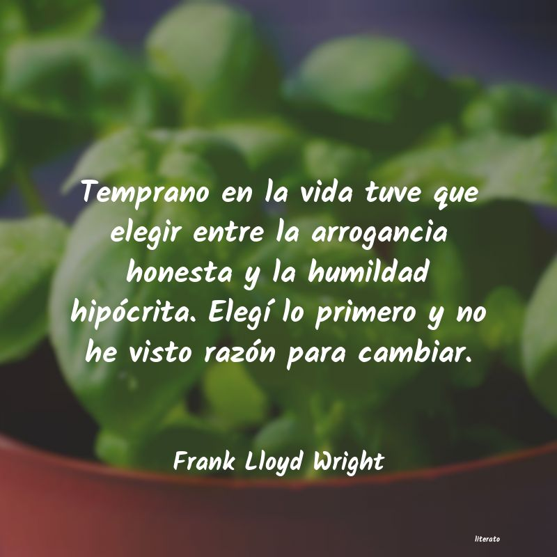 Frank Lloyd Wright Temprano En La Vida Tuve Que E