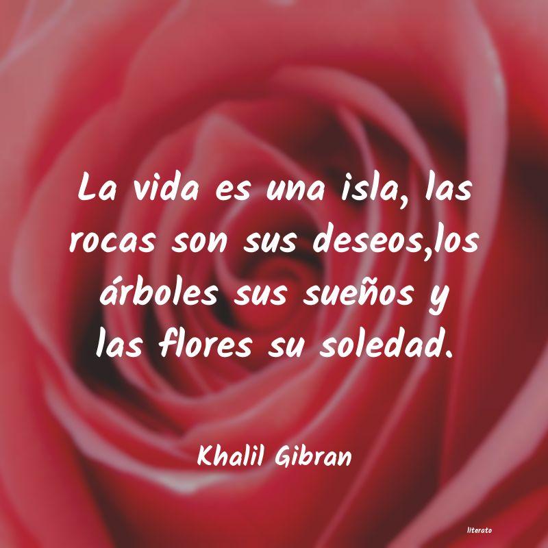 Khalil Gibran La Vida Es Una Isla Las Rocas