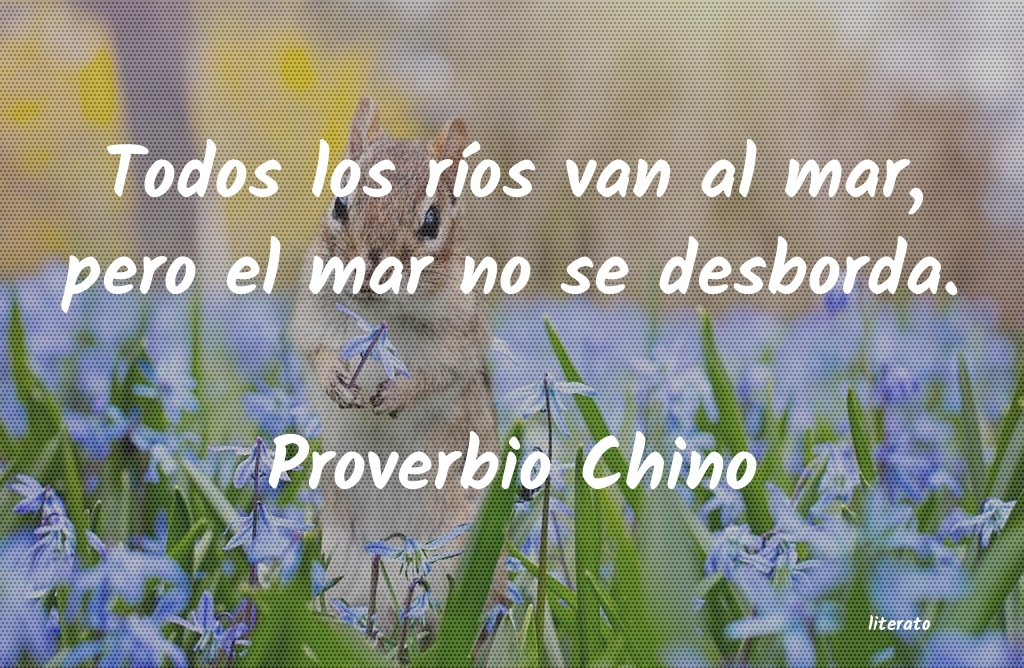 Proverbio Chino Todos Los Ríos Van Al Mar Pe