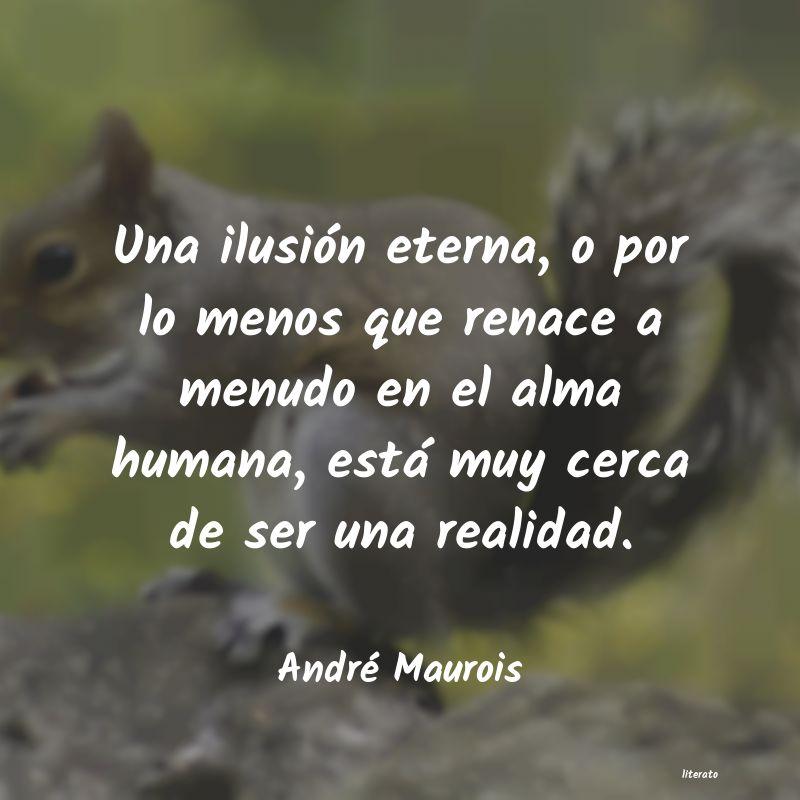 André Maurois Una Ilusión Eterna O Por Lo