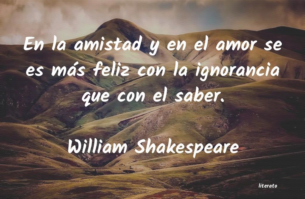William Shakespeare En La Amistad Y En El Amor Se