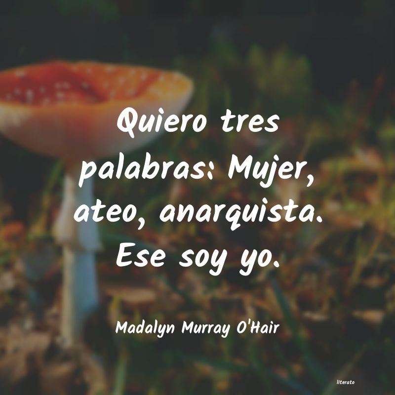 Madalyn Murray Ohair Quiero Tres Palabras Mujer A