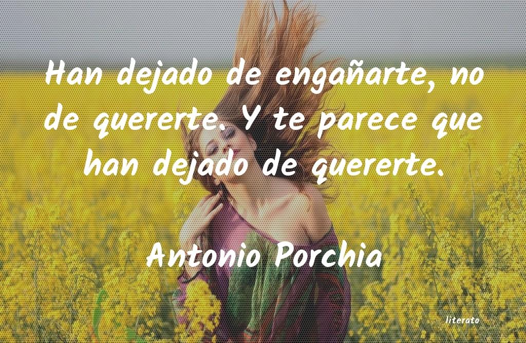 Antonio Porchia Han Dejado De Engañarte No D