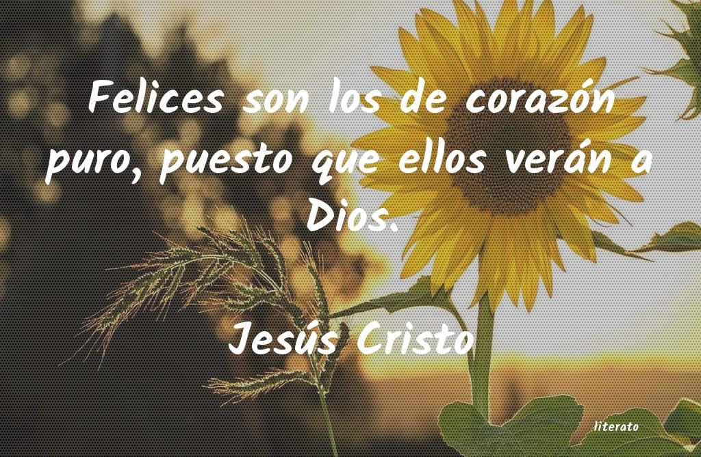 Jesús Cristo Felices Son Los De Corazón Pu
