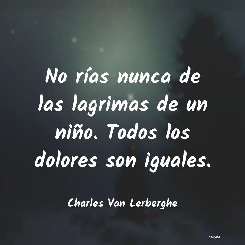 Charles Van Lerberghe No Rías Nunca De Las Lagrimas