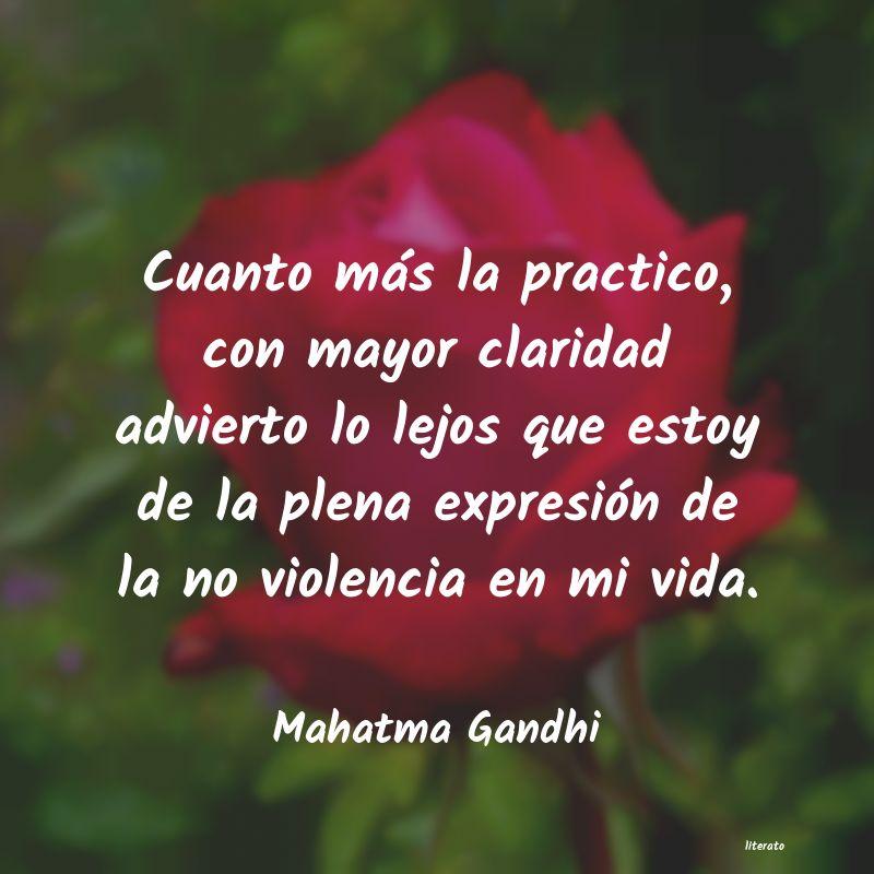 Mahatma Gandhi Cuanto Más La Practico Con M
