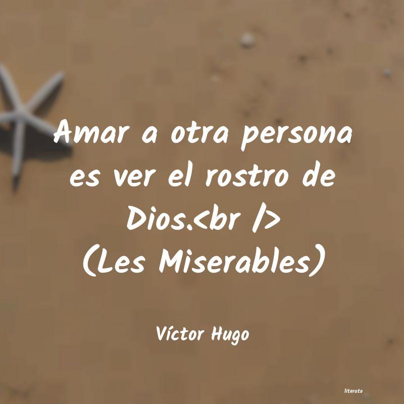 Frases De Los Miserables De Victor Hugo Literato