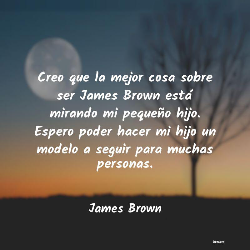 James Brown Creo Que La Mejor Cosa Sobre S