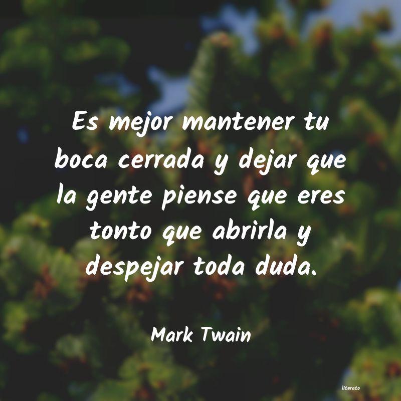 Mark Twain Es Mejor Mantener Tu Boca Cerr