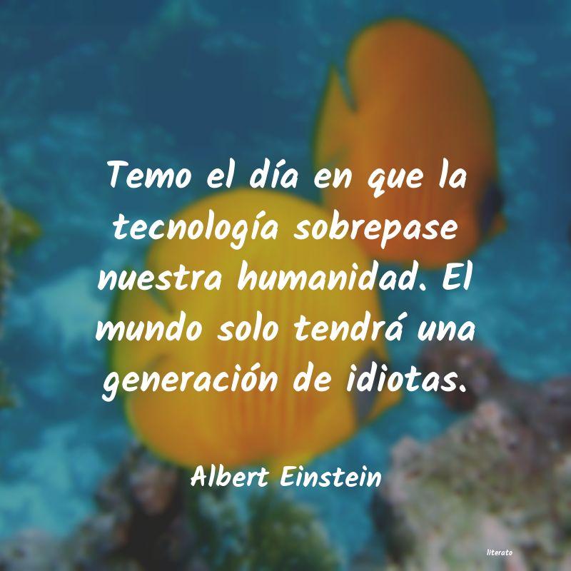 Albert Einstein Temo El Día En Que La Tecnolo