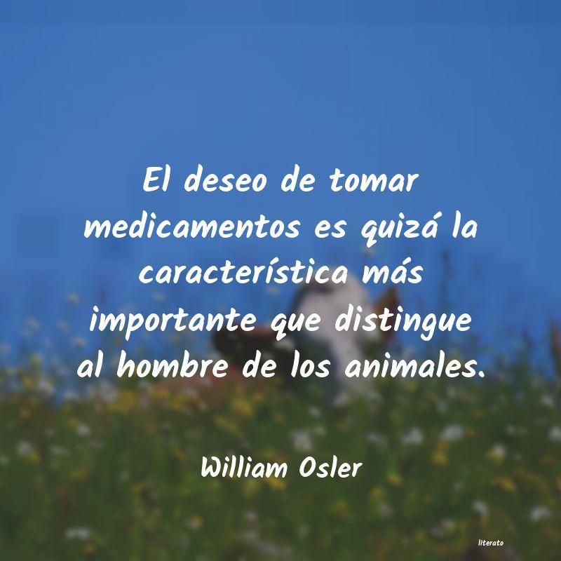 William Osler El Deseo De Tomar Medicamentos