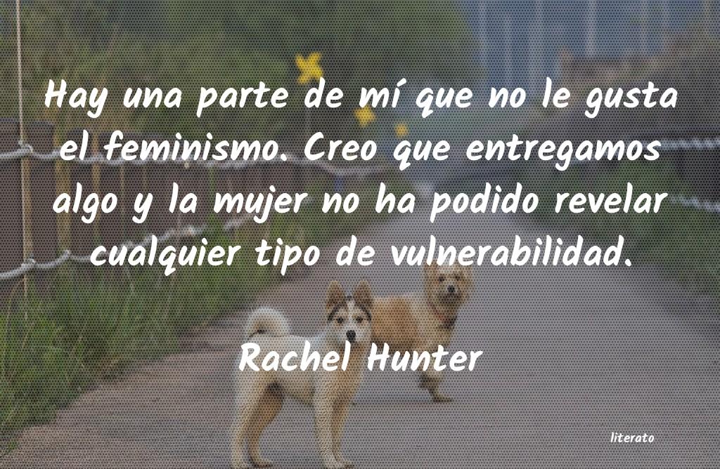 Rachel Hunter Hay Una Parte De Mí Que No Le