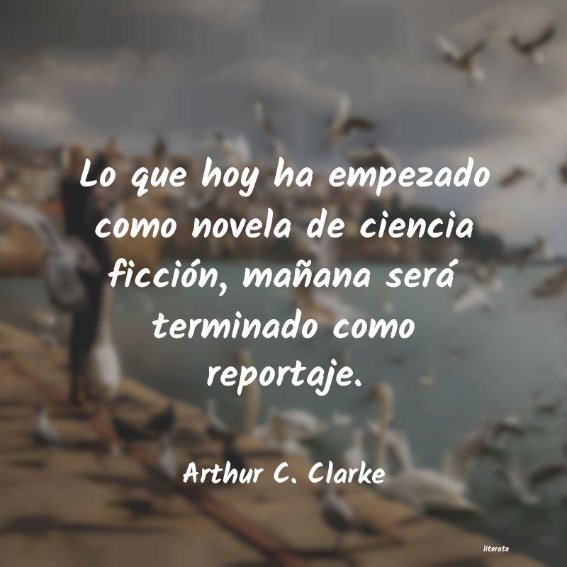 Arthur C Clarke Lo Que Hoy Ha Empezado Como No