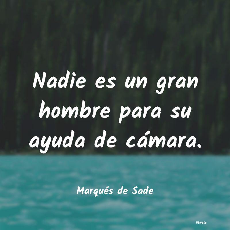 Marqués De Sade Nadie Es Un Gran Hombre Para S