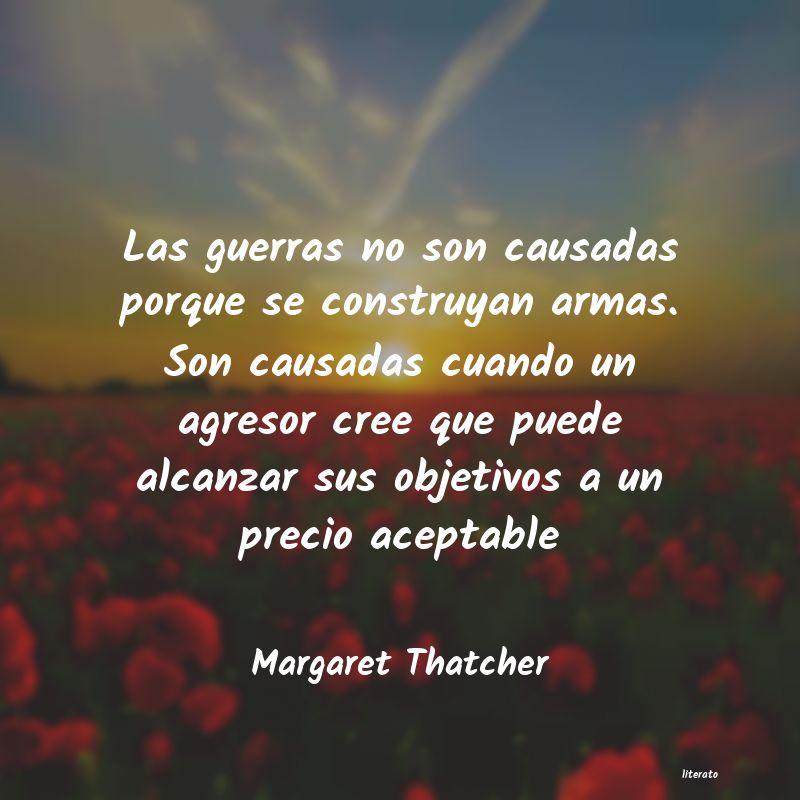 Margaret Thatcher Las Guerras No Son Causadas Po