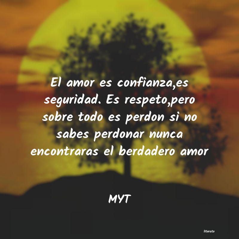 Myt El Amor Es Confianza Es Seguri