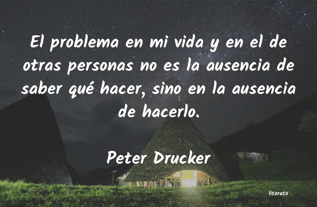 Peter Drucker El Problema En Mi Vida Y En El