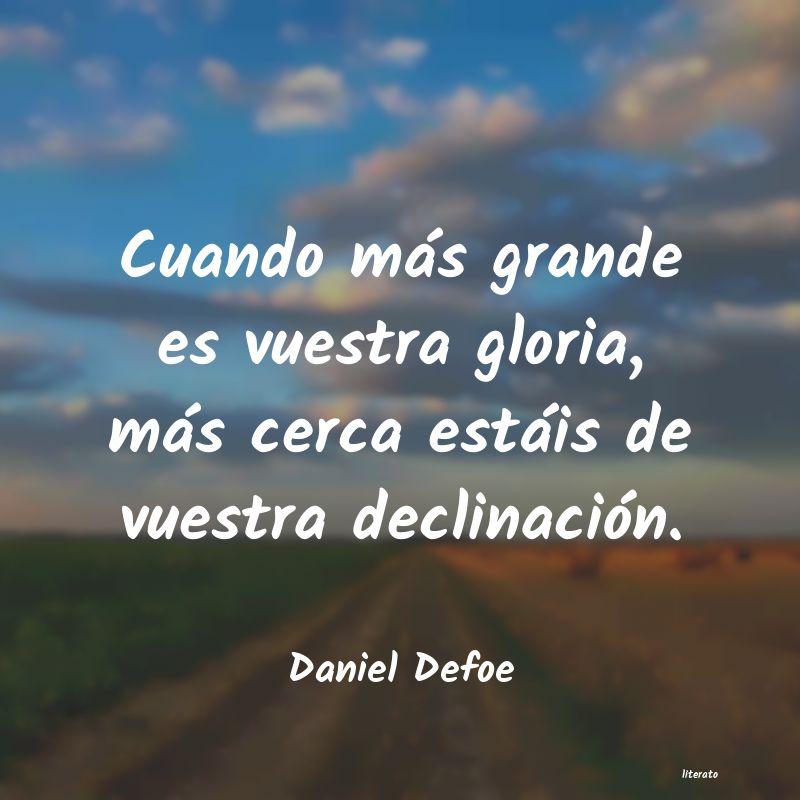 Daniel Defoe Cuando Más Grande Es Vuestra