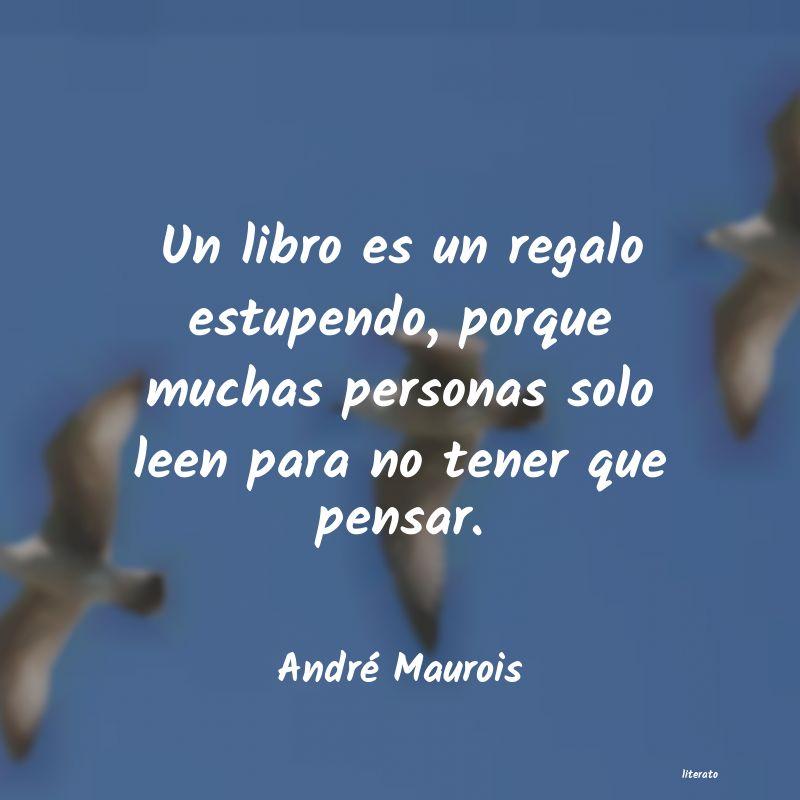 André Maurois Un Libro Es Un Regalo Estupend