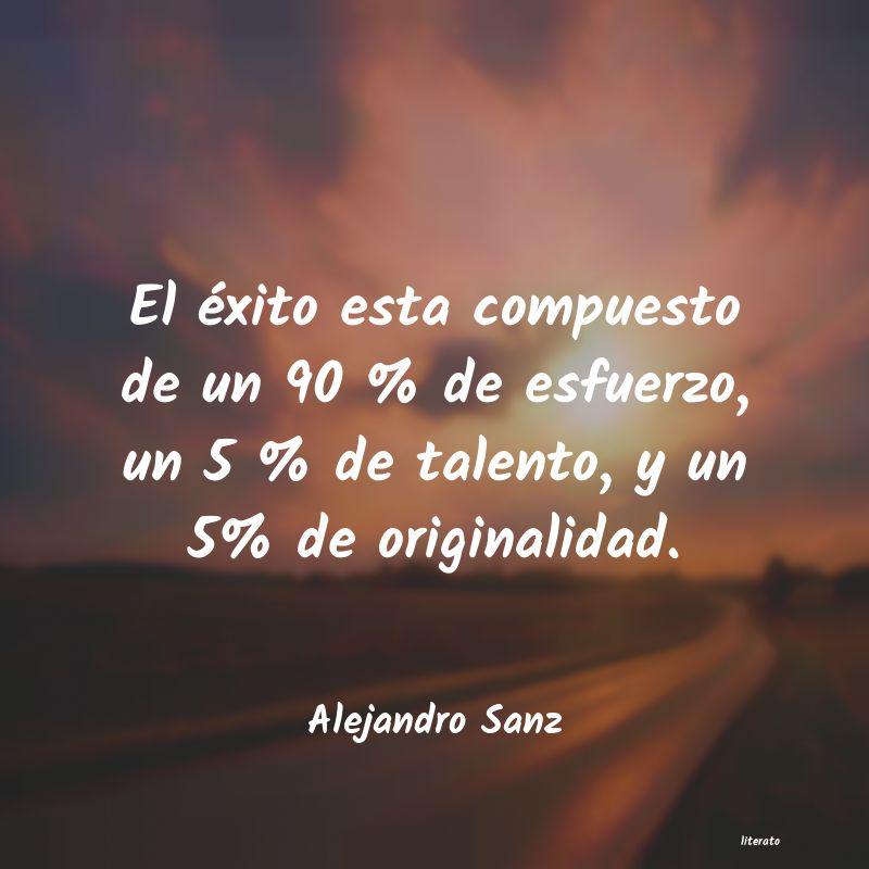 Alejandro Sanz El éxito Esta Compuesto De Un
