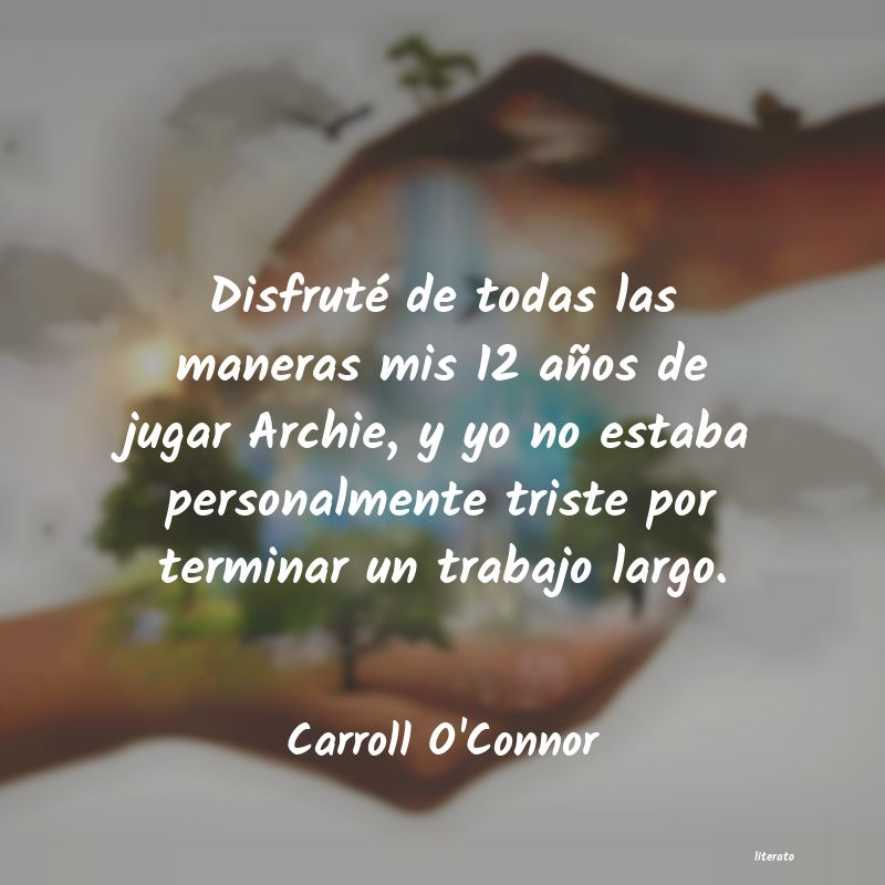 Frases de Carroll O'Connor