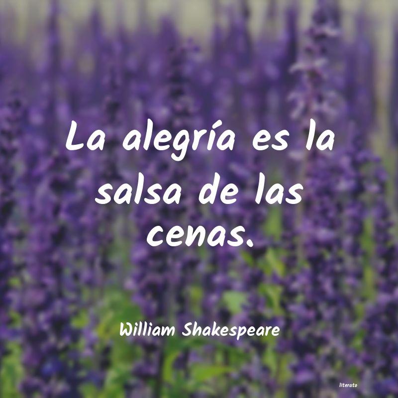 William Shakespeare La Alegría Es La Salsa De Las
