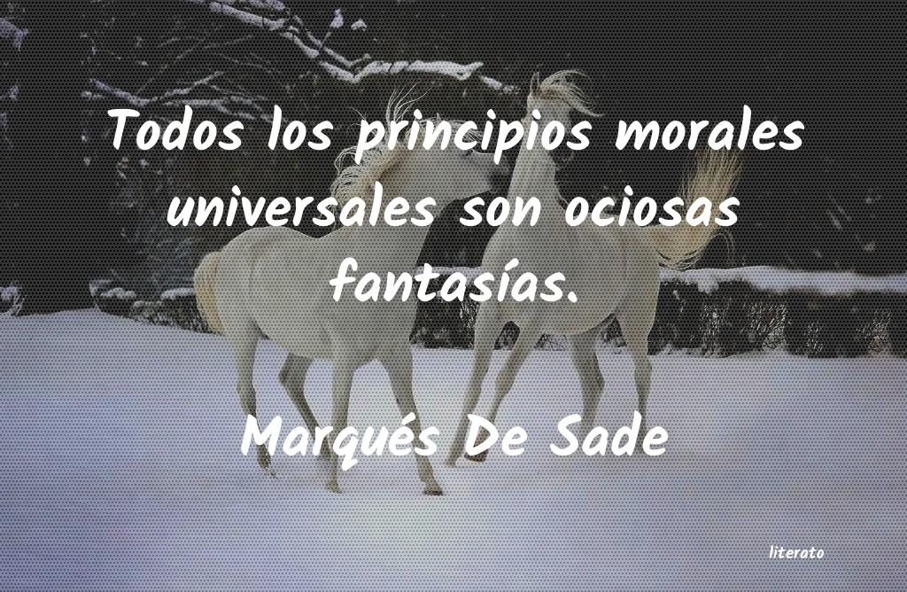 Marqués De Sade Todos Los Principios Morales U
