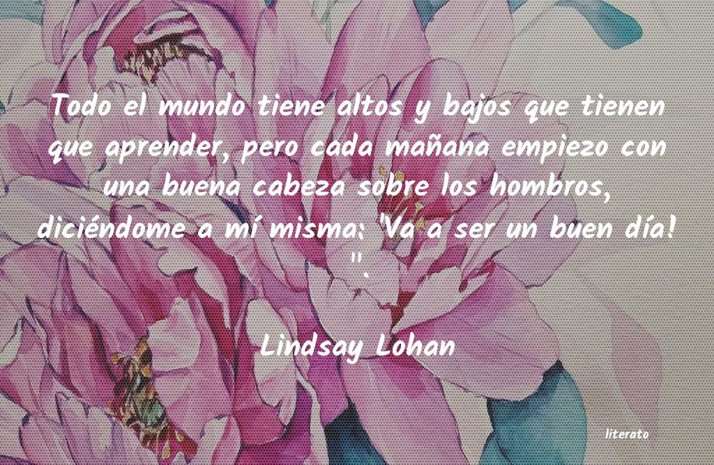 Lindsay Lohan Todo El Mundo Tiene Altos Y Ba
