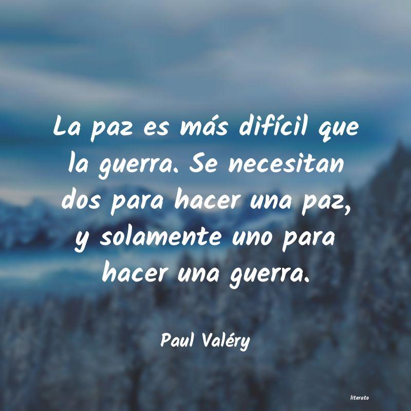 Paul Valéry La Paz Es Más Difícil Que La