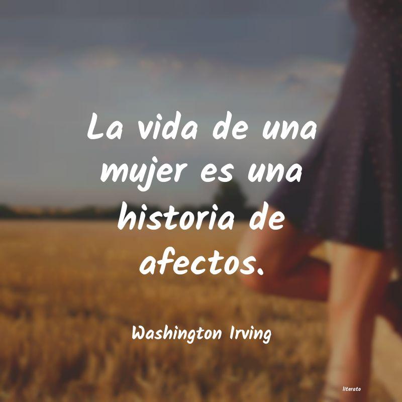 Washington Irving La Vida De Una Mujer Es Una Hi