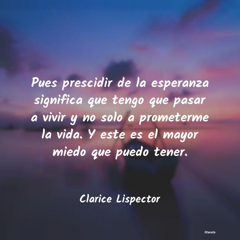 Clarice Lispector Pues Prescidir De La Esperanza