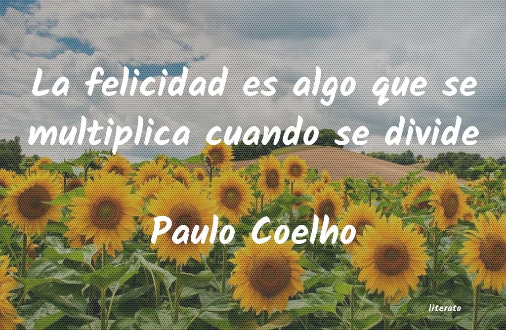 Paulo Coelho La Felicidad Es Algo Que Se Mu