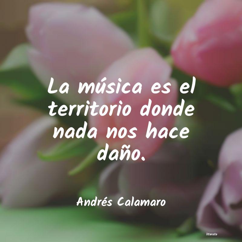 Frases Cortas De Andres Calamaro Literato