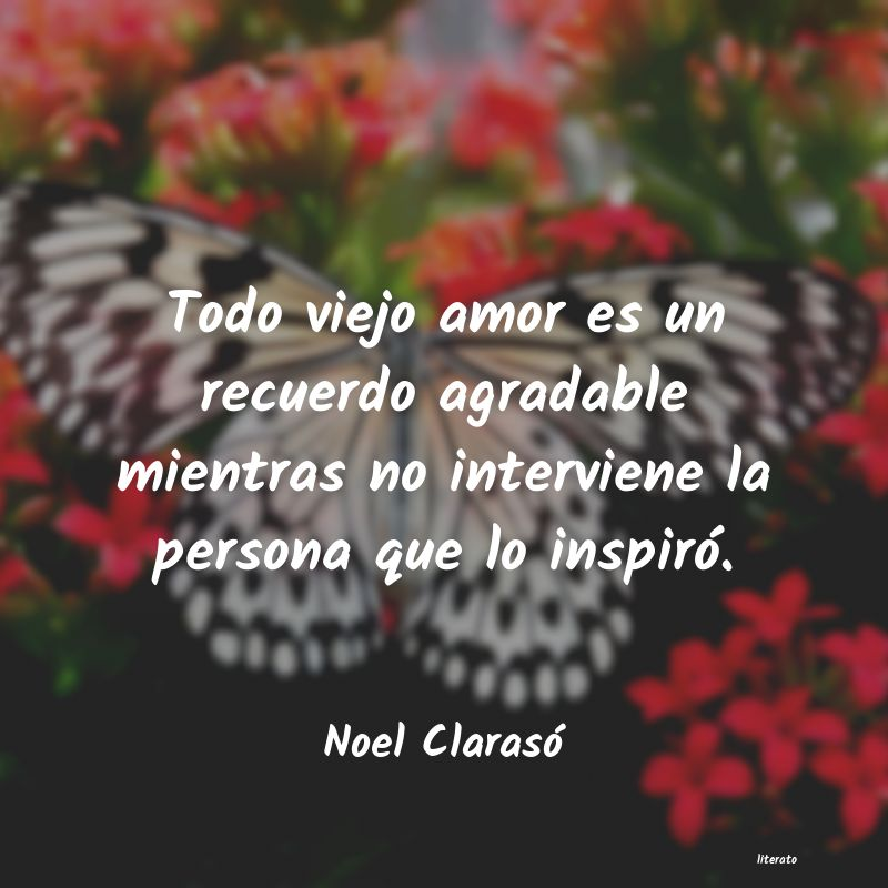 Noel Clarasó Todo Viejo Amor Es Un Recuerdo
