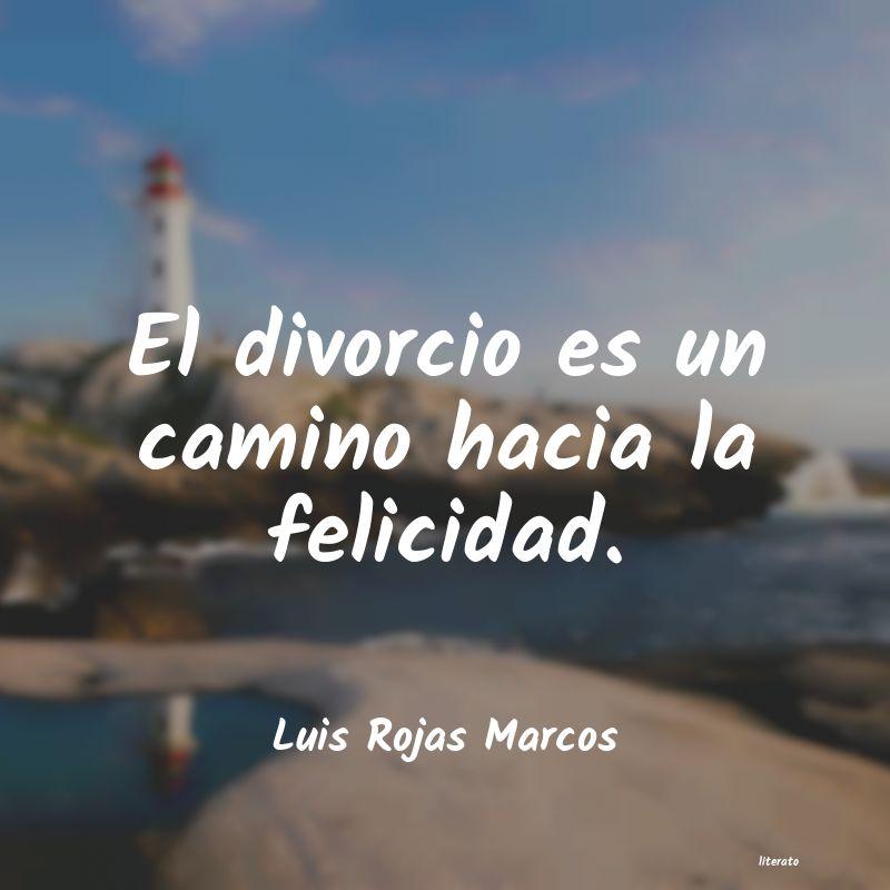 Luis Rojas Marcos El Divorcio Es Un Camino Hacia
