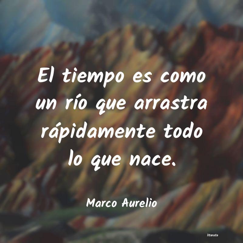 Marco Aurelio El Tiempo Es Como Un Río Que